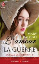 L amour ou la la Guerre de Mary Balogh