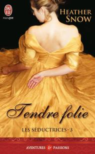 Tendre Folie de Heather Snow