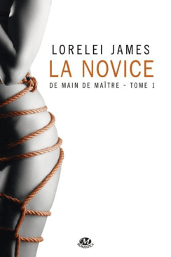De main de maitre - La Novice de Lorelei James