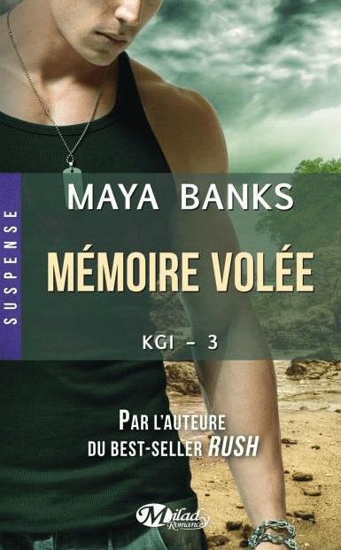 KGI-3- Mémoire Volée de Maya Banks