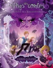 Le pays des contes T02 Le retour de l'Enchanteresse de Chris Colfer