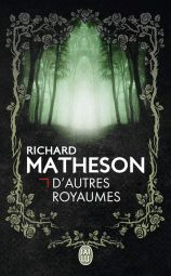 D'autres Royaumes de Richard Matheson