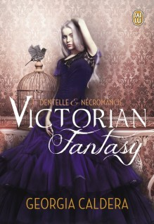 Dentelle et Necromancie (Victorian Fantasy) de Georgia Caldera