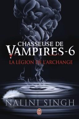 La Legion de l'Archange (Chasseuse de Vampires T6) de Nalini Singh