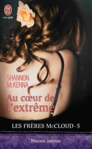Les frères McCloud T5  Au cœur de l'extrême de Shannon McKenna
