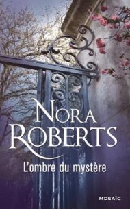L'ombre du mystère de Nora Roberts