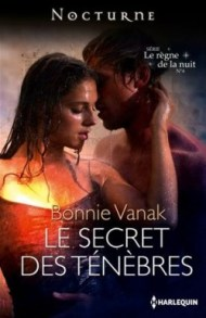 le regne de la nuit, tome-4 le secret des tenebres de bonnie vanak
