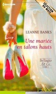 Bellagio & Co tome 1- Une mariée en talons hauts de Leanne Banks