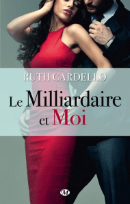 Le Milliardaire et moi de Ruth Cardello