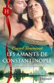 Les amants de Constantinople Carol Townend