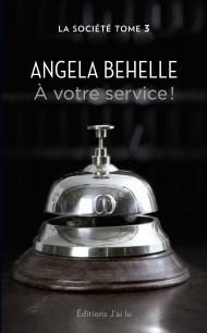 La Société : A Votre Service de Angela Behelle