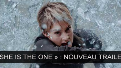 Photo de « She is the One » : Nouveau Trailer de Divergente 2 !