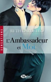 L'Ambassadeur et Moi de Ruth Cardello