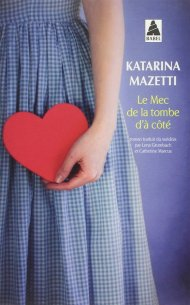 Le Mec de la Tombe d'à Côté de Katarina Mazetti