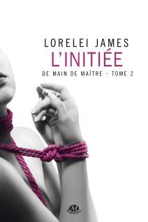 L'initiée de Lorelei James
