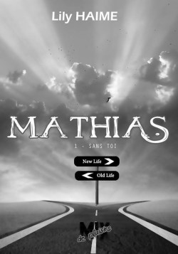 Mathias, tome 1 : Sans toi de Lily Haime