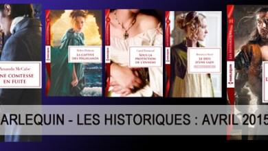 Photo of Les Historiques de Chez Harlequin Pour Avril 2015
