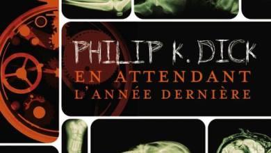 Photo de En attendant l'année dernière de Philip K. Dick
