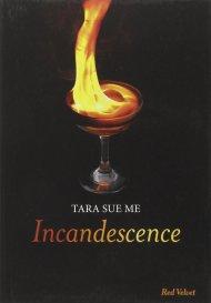 incandescence tara sue me