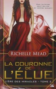 L'Ere des Miracles tome 2 : La Couronne de l'Elue de Richelle Mead