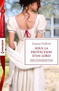 Castonbury Park Sous la protection d'un lord Joanna Fulford