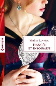 Fiancée et insoumise de Merline Lovelace