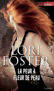 La peur à fleur de peau de Lori foster