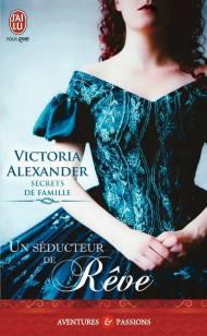 Secrets de famille tome 2 - Un séducteur de rêve