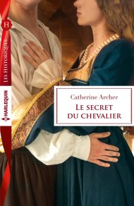 Le secret du chevalier de Catherine Archer