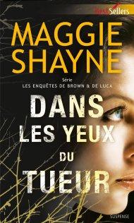 Les enquêtes de Brown & Luca Tome 1 Dans les yeux du tueur de Maggie Shayne