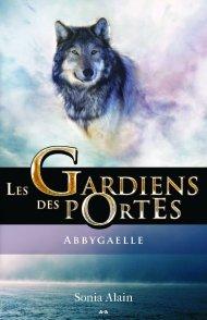 Les gardiens des portes- Abbygaelle de Sonia Alain