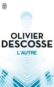 L'autre de Olivier Descosses