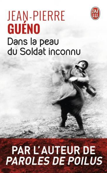 Dans la peau du soldat Inconnu de Jean-Pierre Guéno