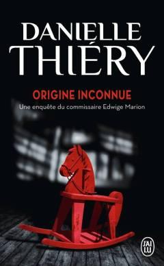 Origine Inconnue de Danielle Thiéry