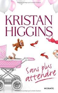 SAns plus attendre Kristan Higgins