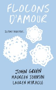 Flocons d'amour, Maureen Johnson  John Green  Lauren Miracle
