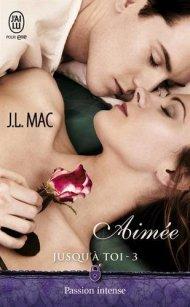Jusqu'à toi, Tome 3 Aimée de J.L. Mac