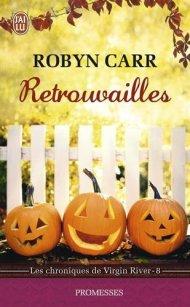 Les chroniques de Virgin River Tome 8  Retrouvailles de Robyn Carr