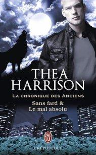 Sans fard & Le mal absolu de Thea Harrison La chronique des anciens