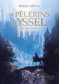 Les pèlerins d'Yssel 1 Les pêcheurs, Linden Oliver