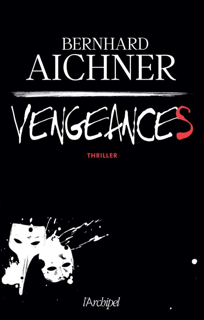 Vengeances de Bernhard Aichner