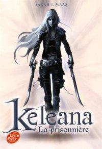 Keleana, tome 1 La prisonnière de Sarah J. Maas