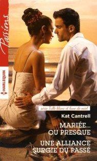 Mariée… ou presque, Une alliance surgie du passé de Kat Cantrell