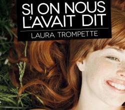 Photo de Si on nous l'avait dit de Laura Trompette