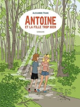Antoine et la fille trop bien de Alexandre Franc-Couv