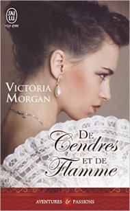 De cendres et de flamme de Victoria Morgan
