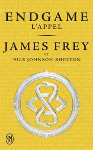 Endgame 1 L'Appel, James Frey Nils Johnson-Shelton