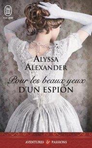 Pour les beaux yeux d'un espion Alyssa Alexander