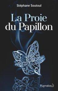 La proie du papillon de Stéphane Soutoul