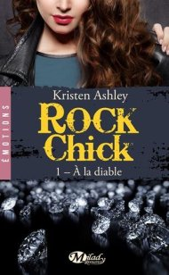 Rock Chick A la diable de Kristen Ashley